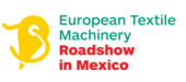 European Textile Machinery Roadshow Mexico